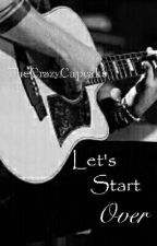 Let's Start Over  》Michael Clifford by TheCrazyCupcake