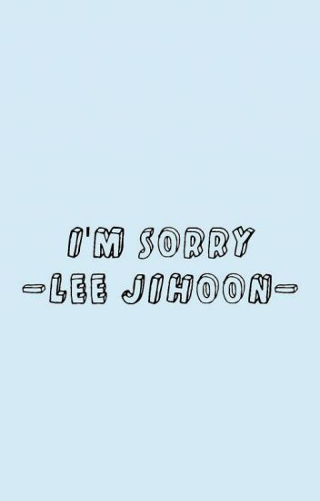 i'm sorry; lee jihoon