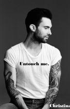Untouch me. |Starring Adam Levine| by MyCinWonderland