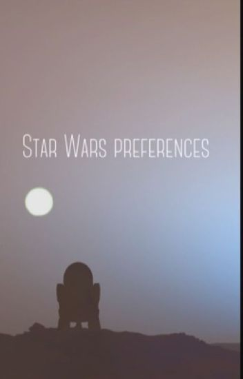 Star Wars: Preferences