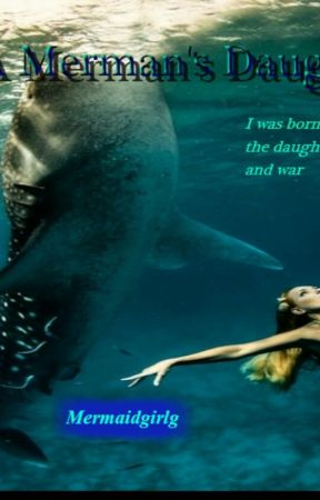 "A Merman's Daughter(Book Two Of ""The Merman's..."" Trilogy) by mermaidgirlg"