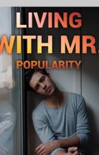 Living with Mr. Popularity  by TheoJames534