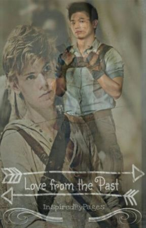 Love From the Past (The Maze Runner Fanfic : A5 or A7?) by InspiredByPages