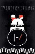 Twenty øne piløts Lyrics ❤️ by -greenstars-