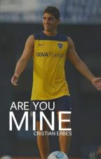 Are you mine? [Cristian Erbes] by r5ftcabj