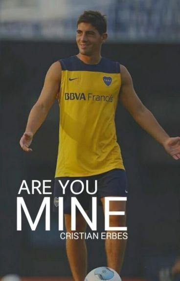 Are you mine? [Cristian Erbes]