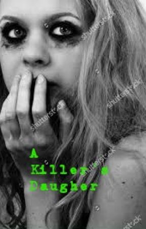 A Killer's Daugher by Jokers-Daughter