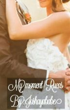My moment | Rucas by joshayababe