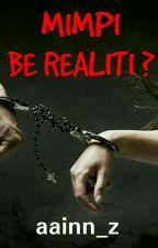 Mimpi Be Realiti ? by aainn_z