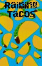 Raining Tacos by AlexandraYolo123