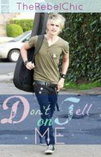 Don't Tell On Me (Dalton Rapattoni) by TheRebelChic