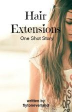 Hair Extensions (One Shot) by flytoneverland