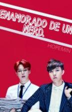 Enamorado De Un Nerd. by Paper8Hearts