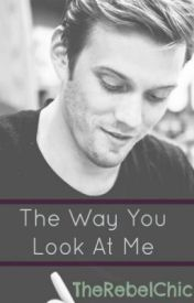 The Way You Look at Me (Jake Abel) by TheRebelChic