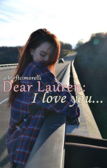 Dear Lauren: I love you...