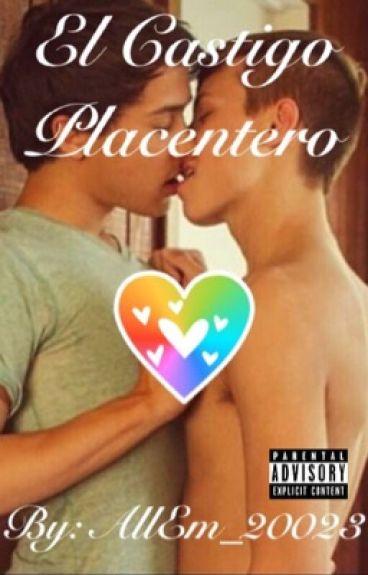El Castigo Placentero® (Yaoi)