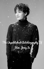 The unpublished autobiography of Kim Jong In by affxtionatexol