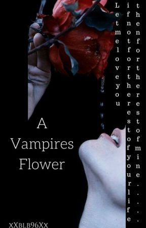 A Vampire's Flower by xXblb96Xx