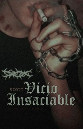 Vicio Insaciable [Scott] by NAWolfbang