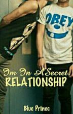 Im In A Secret Relationship (BoyXBoy) by AkoSiBluePrince