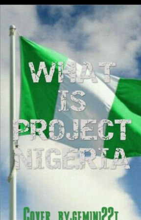 What Is #ProjectNigeria? by ProjectNigeria