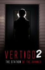Vertigo 2: The station of the damned by Serialsleeper