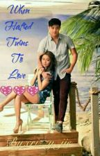 HATRED TURNS TO LOVE(on Going) (KATHNIEL) by crizzy_jie