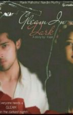 Manan ss : Gleam In Dark (Complete) by angelove2