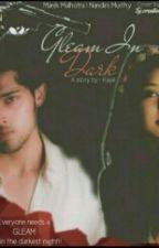 Gleam In Dark √ by angelove2