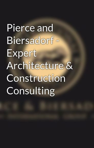 Pierce and Biersadorf - Expert Architecture & Construction Consulting by pierceandbiersadorf
