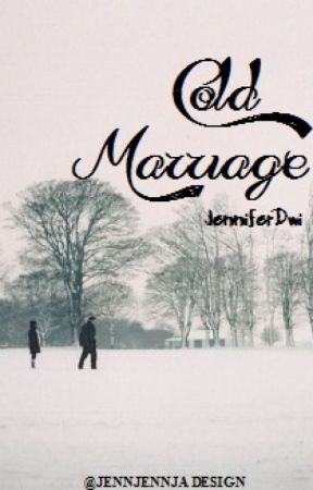 Cold Marriage [Re-upload] by jenniferdwi