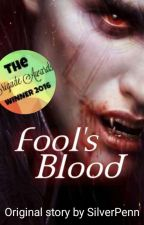 Fool's Blood: The Truth Within #Wattys2016 by -SilverPen