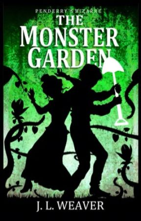 The Monster Garden (#2.5 Penderry's Bizarre) by JoanneWeaver