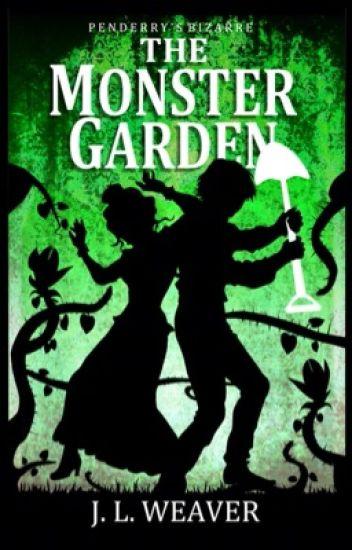 The Monster Garden (#2.5 Penderry's Bizarre)