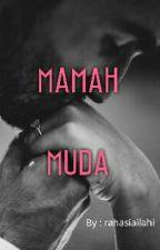MAMAH MUDA! by rahasiailahi