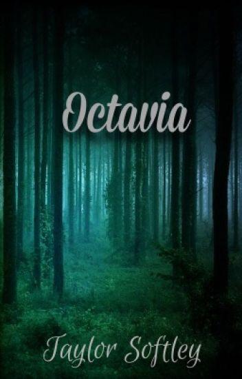 Octavia (Completed - 2018 Watty's Longlist)