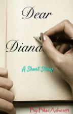 Dear Diana  by BlueAshes91