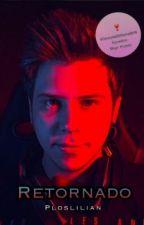 Retornado [r.d.g] (En Edición)  by ploslilian