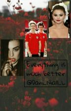 Everything is much better (LT FANFICTION N.H AND H.S) by Dani_Niall_L