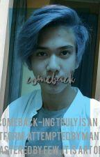 Come Back +Idr by syu-ga