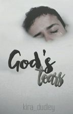 God's tears by Kira_Dudley