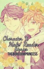 Character X Male Reader Stories *ON HIATUS* by TheBoredomPrincess