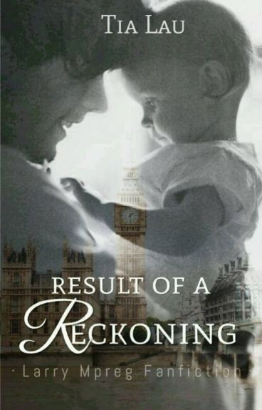 Result of a reckoning {L.S Mpreg} HIATUS