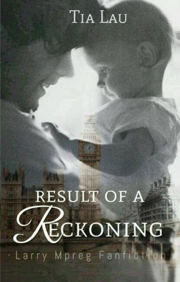 Result of a reckoning {L.S Mpreg}