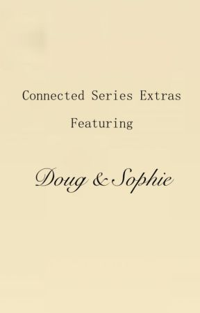 Connected Series Extras - Doug & Sophie by KAHobbs