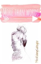 More Than Words by MissKulangSaHeight