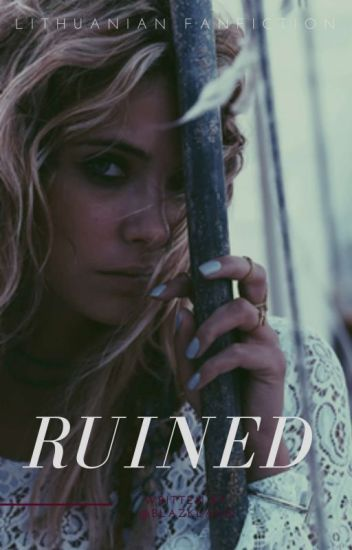Ruined (LT fanfiction)