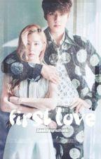 FIRST LOVE [hunrene ff] by baekhyunsthetic