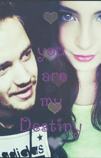 You are My Destiny..أنت قدري