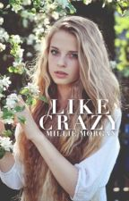 Like Crazy by millie_
